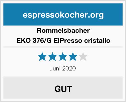Rommelsbacher EKO 376/G ElPresso cristallo Test