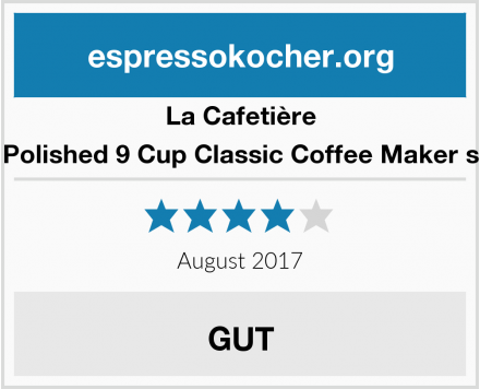La Cafetière Polished 9 Cup Classic Coffee Maker s Test