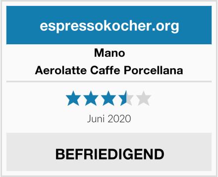Mano Aerolatte Caffe Porcellana Test