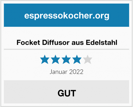 Focket Diffusor aus Edelstahl Test